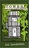 Tower: Faith, Vertigo, and Amateur Construction (1888889381) by Henderson, Bill