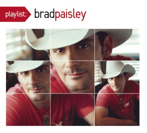 Brad Paisley - Playlist: The Very Best of Brad Paisley - Zortam Music