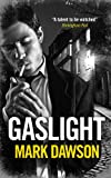 Gaslight (A Soho Noir Thriller) (English Edition)