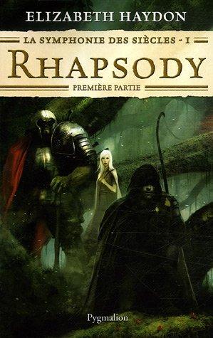 La Symphonie des siècles I : Rhapsody. Première partie