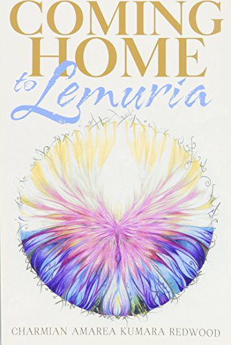 Coming Home To Lemuria: A Book of Hope and Inspiration by Charmian Amarea Kumara Redwood (30-Apr-2013) Paperback