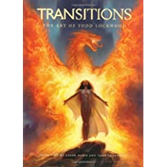 Transitions: The Art of Todd Lockwood by Todd Lockwood and Karen Haber