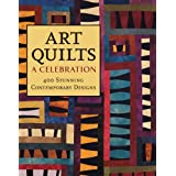Art Quilts: A Celebration: 400 Stunning Contemporary Designs ~ Robert Shaw