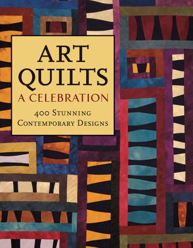 Art Quilts: A Celebration: 400 Stunning Contemporary Designs (Art Quilt Design compare prices)