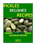 PICKLES AND RELISHES-TWENTY BLUE RIBBON CANNING RECIPES