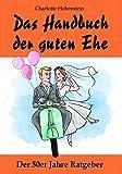 Image de Das Handbuch der guten Ehe: Hochzeitsgeschenk