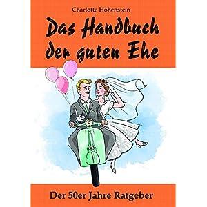 Das Handbuch der guten Ehe: Hochzeitsgeschenk