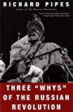 "Three ""Whys"" of the Russian Revolution (067977646X) by Pipes, Richard"