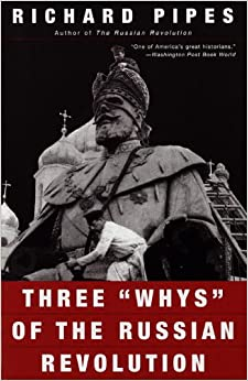 Richard pipes three whys of the russian revolution