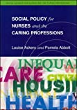 img - for Social Policy for Nurses and the Caring Professions (Social Science for Nurses and the Caring Professions) book / textbook / text book