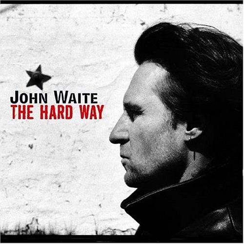 John Waite - The Hard Way - Zortam Music