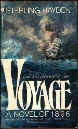 Voyage: A Novel of 1896, Sterling Hayden