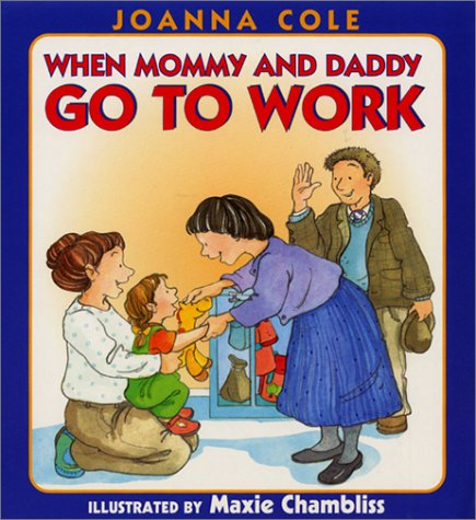 When Mommy And Daddy Go To Work front-949942