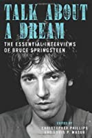 Talk About a Dream: The Essential Interviews of Bruce Springsteen