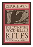 The Case of the Hook-Billed Kites (0312123353) by Borthwick, J. S.