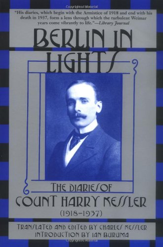Berlin in Lights: The Diaries of Count Harry Kessler (1918-1937)