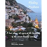 Finding Positano, A Love Story ~ William James