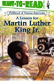 A Lesson for Martin Luther King Jr. (Ready-to-read COFA)