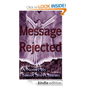 Free Kindle Book: Message Rejected, by Sonof Shivcharan. Publisher: Sharon Ann Slee (September 26, 2012)