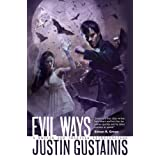 Evil Ways (Quincey Morris, Book 2) ~ Justin Gustainis