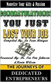 img - for Congratulations! You just lost your J.O.B!: Compiled by LaSean Rinique The journeys of  Dedicated Entrepreneurs   book / textbook / text book