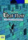 Chat noir, tome 1 : Le secret de la tour Montfrayeur par Darko