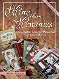 More Than Memories: The Complete Guide for Preserving Your Family History (No. 1)