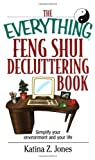 img - for The Everything Feng Shui DeCluttering Book: Simplify Your Environment and Your Life (Everything Series) book / textbook / text book