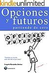 Opciones y futuros partiendo de cero:...
