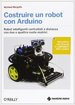 Costruire un robot con Arduino: 9788848128742: Amazon.com: Books
