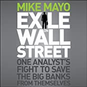 Exile on Wall Street: One Analyst's Fight to Save the Big Banks from Themselves | [Mike Mayo]
