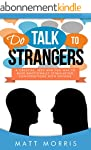 Do Talk To Strangers (How To Talk To...