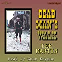 Dead Man's Walk (       UNABRIDGED) by Lee Martin Narrated by Gene Engene