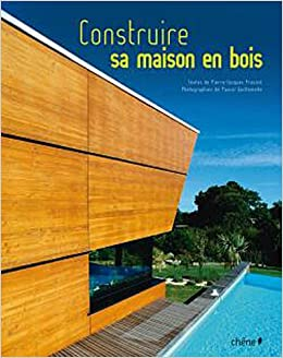 Construire sa maisons en bois pierre jacques provost pascal qu - Livre construction maison ...