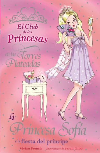 La Princesa Sofía y la fiesta del príncipe (Club De Las Princesas)