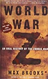 Max Brooks World War Z: An Oral History of the Zombie War