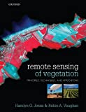 img - for Remote Sensing of Vegetation: Principles, Techniques, and Applications by Hamlyn G. Jones (2010-09-10) book / textbook / text book
