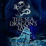 The Sea Dragon's Lair | Dana Kirk
