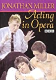 The Bbc Acting Series: Jonathan Miller - Acting In Opera [DVD] [Region 1] [NTSC]