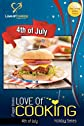 Love of Cooking: 4th of July: Love of Cooking: Holiday Series (Volume 1)