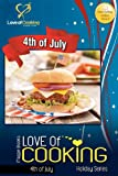 Love of Cooking: 4th of July: Love of Cooking: Holiday Series