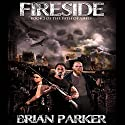 Fireside: The Path of Ashes, Book 2 Audiobook by Brian Parker Narrated by James Foster