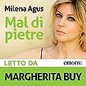 Mal di Pietre Hörbuch von Milena Agus Gesprochen von: Margherita Buy