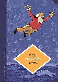 La petite bédéthèque des savoirs : Tome 2 : L'univers, créativité cosmique et artistique par Hubert Reeves