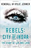 Kendall Jenner Rebels: City of Indra: The Story of Lex and Livia