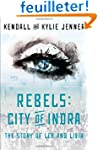 Rebels: City of Indra: The Story of L...