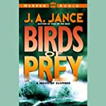 Birds of Prey: A Novel of Suspense (       ABRIDGED) by J.A. Jance Narrated by Cotter Smith