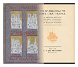 img - for The Cathedrals of Northern France book / textbook / text book