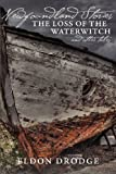 Newfoundland Stories: The Loss of the Waterwitch & Other Tales