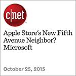 Apple Store's New Fifth Avenue Neighbor? Microsoft | Roger Cheng